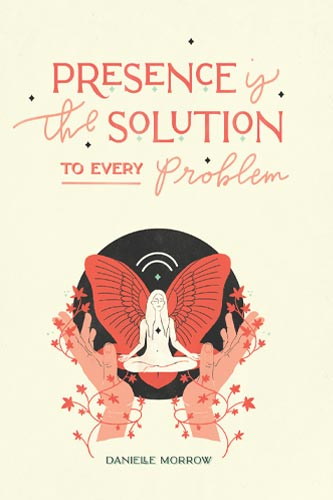 "Featured image for ""Presence is the Solution to Every Problem"""
